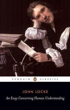 Essay On Human Understanding An Essay Concerning Human Understanding By John Locke