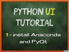 Anaconda Qt Designer Python Pyqt Amp Qt Designer Ui Tutorial 1 Install