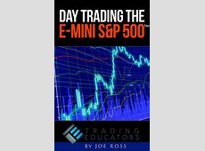Day Trading Strategy with E Mini S&P 500 eBook