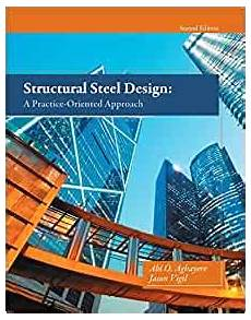 Best Structural Steel Design Book Structural Steel Design A Practice Oriented Approach 2nd