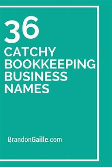 Names For Housekeeping Business 100 Catchy Bookkeeping Business Names Bookkeeping