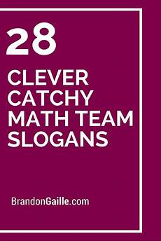 Catchy Tutoring Slogans 28 Clever Catchy Math Team Slogans Team Slogans Math