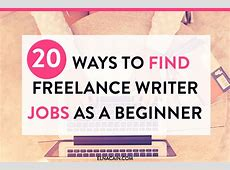 20 Ways to Find Freelance Writing Jobs (As a Beginner
