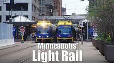 Light Rail Line Minneapolis Minneapolis Light Rail Blue And Green Lines Youtube