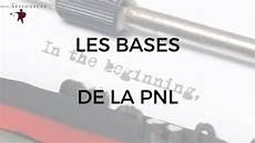 Definition De La Pnl En 3 Minutes Quot Les Bases De La Pnl Quot Programmation Neuro