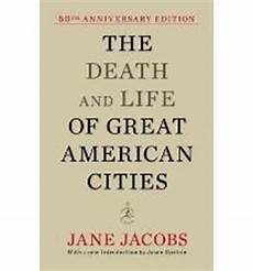 Death And Life Of Great American Cities The Death And Life Of Great American Cities Jacobs