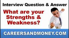 Strengths And Weaknesses Answers Job Interview Question And Answer What Are Your