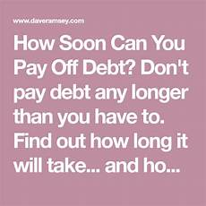 How Long To Pay Off Debt Calculator How Soon Can You Pay Off Debt Don T Pay Debt Any Longer