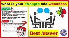 Examples Of Strengths And Weaknesses Interview What Is Your Strength And Weakness Interview Strength