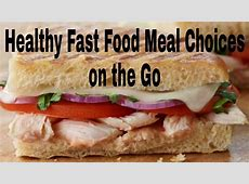 Healthy Fast Food Meal Choices on the Go   YouTube