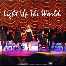 Glee Light Up The World Light Up The World Glee Wiki Fandom Powered By Wikia