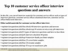 Interview Question And Answers For Customer Service Representative Top 10 Customer Service Officer Interview Questions And