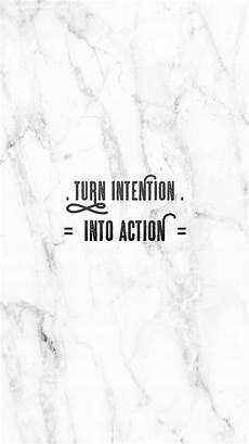 Marble Iphone Wallpaper With Quotes by Turn Intention Into Free Inspirational Iphone