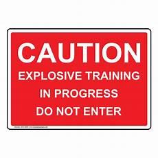 Training In Progress Sign Caution Explosive Training In Progress Do Not Enter Sign