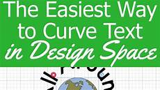 Cricut Design Space Not Working 2018 How To Curve Text In Cricut Design Space 2018 Youtube