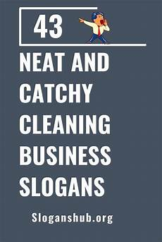 Cleaner Company Names 43 Neat And Catchy Cleaning Business Slogans Slogans