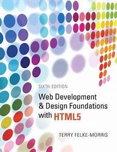 Web Development Design Foundations With Html5 Web Development And Design Foundations With Html5 6th