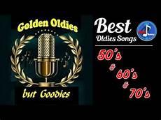 best oldies songs greatest hits oldies but goodies 50 s 60 s 70 s best