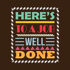 Job Well Done Here S To A Job Well Done Design Vector Image 1827401