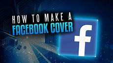 Cover Page Photos How To Make A Facebook Cover Photo In Minutes For Free