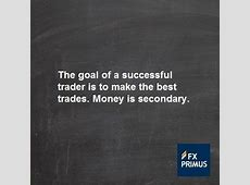 The goal of a successful trader is to make the best trades