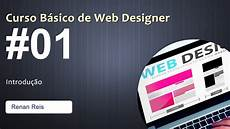 Curso Web Design 01 Apresenta 231 227 O Curso B 225 Sico De Web Designer Youtube