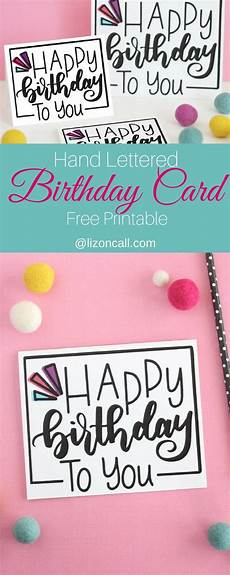 Printable Cards Online Hand Lettered Free Printable Birthday Card Liz On Call