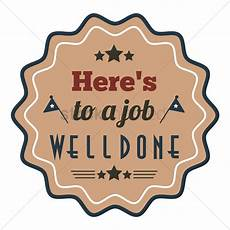 Job Well Done Here S To A Job Well Done Vector Image 1828583