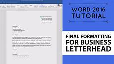 Letterhead In Word Final Formatting For Business Letterhead Word 2016