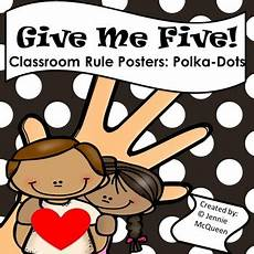 Give Me Five Rules Classroom Rules Posters Polka Dot Give Me Five By