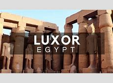Luxor, Egypt   World's Greatest Open Air Museum by the