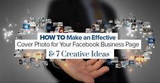 Create A Cover Page How To Make An Effective Cover Photo For Your Facebook