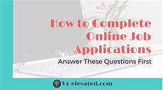 How To Complete Job Application Questions How To Complete Online Job Applications Answer These