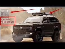 2020 Ford Bronco Detroit Auto Show by New Made In Detroit 2020 Ford Bronco Detroit 2017