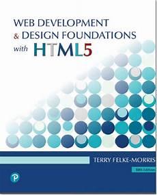 Web Development Design Foundations With Html5 Web Development Foundations 10th Edition Of Web