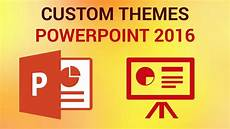 How To Create Powerpoint Theme How To Create Custom Themes In Powerpoint 2016 Youtube