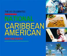 Caribbean American Heritage Month The Us Celebrates Caribbean American Heritage Month