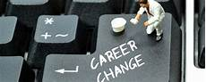 How To Change Careers Thinking Of Making A Career Change