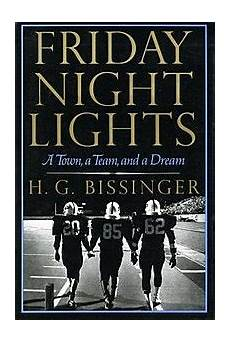 Friday Night Lights Author Friday Night Lights A Town A Team And A Dream Wikipedia