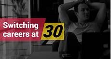 Switching Careers At 35 Switching Careers At 30 Joblagao Com
