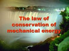 The Law Of Conservation Of Energy Ppt The Law Of Conservation Of Mechanical Energy