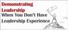 Describe A Leadership Experience Demonstrating Leadership In Your Applications