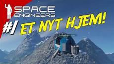 dekorere et nyt hjem et nyt hjem space engineers dansk ep 1