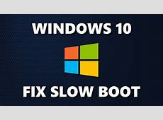 How To Fix Windows 10 Slow Boot   Speed Up Your PC