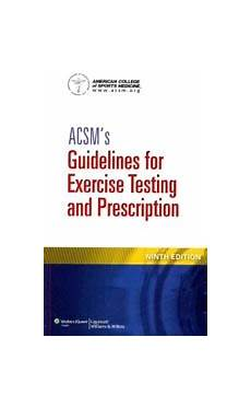 Acsm Guideline For Exercise Testing And Prescription