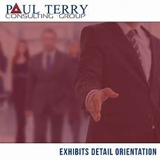 Detail Orientation Exhibits Detail Orientation Paul Terry Consulting Group