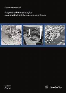 libreria clup progetto urbano strategico e competitivit 224 delle aree