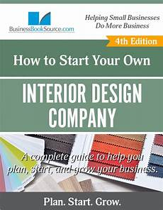 How To Start Your Own Interior Design Business How To Start An Interior Design Company