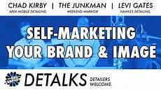 Self Marketing Detalks Self Marketing What S Your Detailing Brand