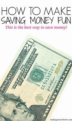 Best Way To Manage Money How To Make Saving Money Fun The Best Way To Save Money